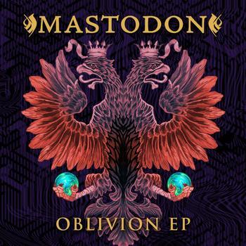 Mastodon - Oblivion EP