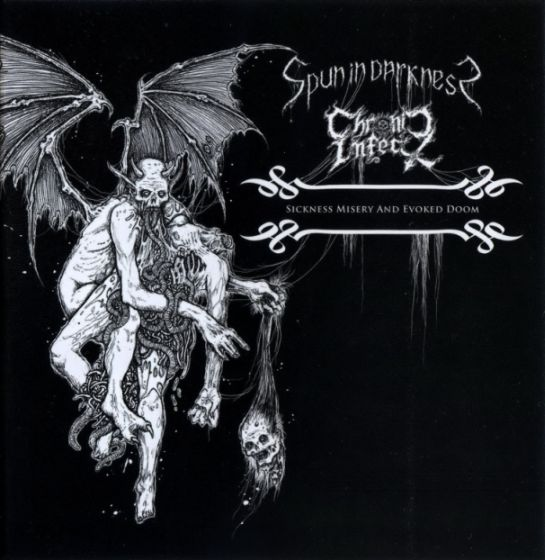 Spun in Darkness / Chronic Infect - Sickness Misery and Evoked Doom