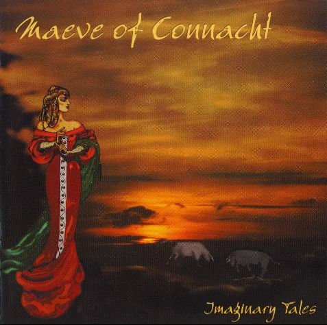 Maeve of Connacht - Imaginary Tales