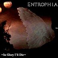Entrophia - In Glory I'll Die