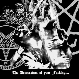 Black Moon - The Desecration of Your Fucking... God