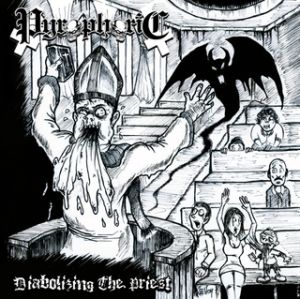 Pyrophoric - Diabolizing The Priest
