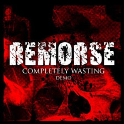 Remorse - Completely Wasting