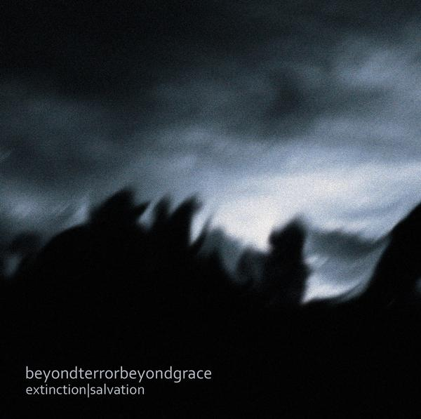 Beyond Terror Beyond Grace - Extinction|Salvation