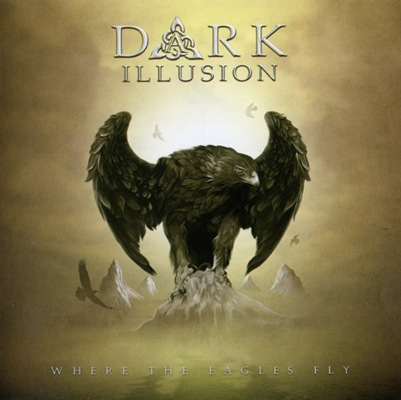 Dark Illusion - Where the Eagles Fly
