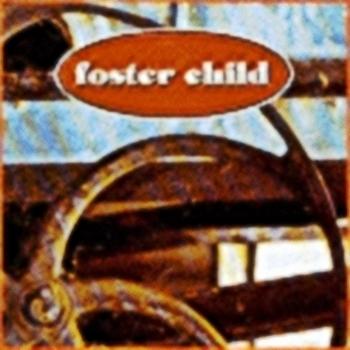Foster Child - Foster Child