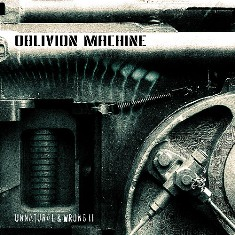 Oblivion Machine - Unnatural & Wrong II