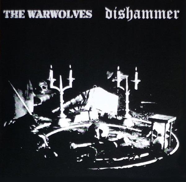 Dishammer / The Warwolves - The Warwolves / Dishammer