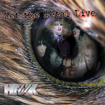 Hawk - Let the Metal Live