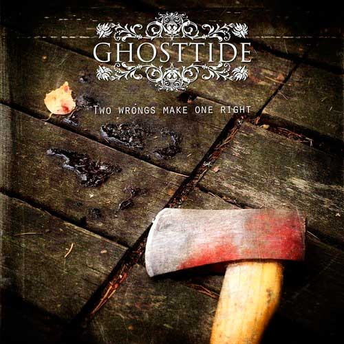 Ghosttide - Two Wrongs Make One Right