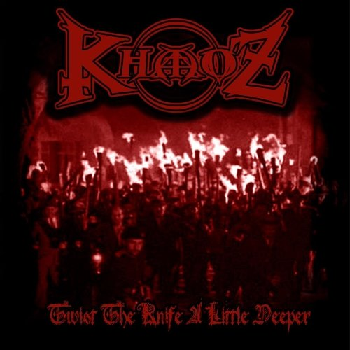 Khaoz - Twist The Knife A Little Deeper