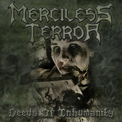 Merciless Terror - Deeds of Inhumanity