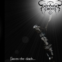 Deposed Cross - From the Dark...