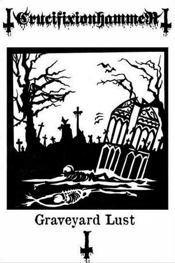 Crucifixionhammer - Graveyard Lust