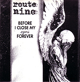 Route Nine - Before I Close My Eyes Forever