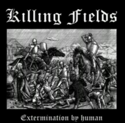 Killing Fields - Extermination by Human