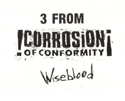 Corrosion of Conformity - 3 from Wiseblood