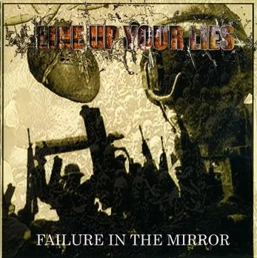 Line Up Your Lies - Failure in the Mirror