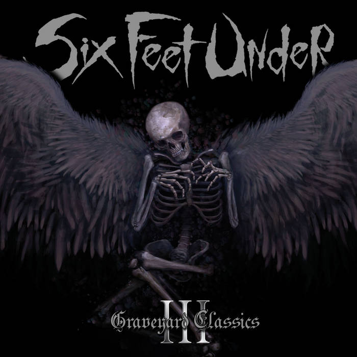 Six Feet Under - Graveyard Classics III