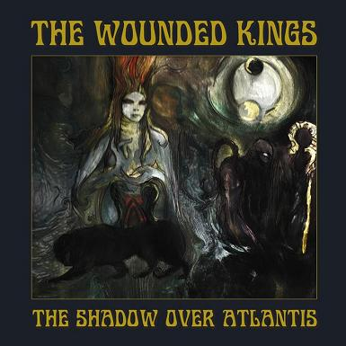 Wounded Kings, The - The Shadow Over Atlantis