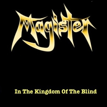 Magister - In the Kingdom of the Blind