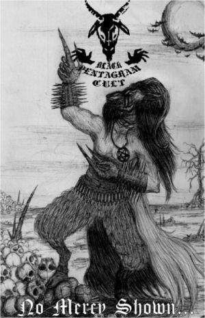 Black Pentagram Cult - No Mercy Shown