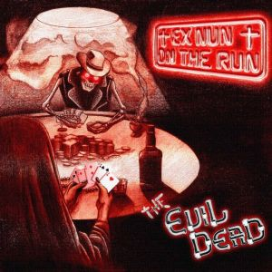 The Evil Dead - Ex Nun on the Run