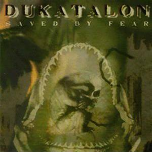 Dukatalon - Saved by Fear