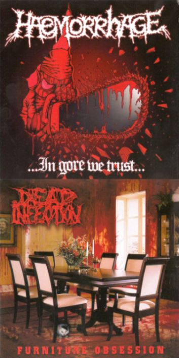 Dead Infection / Haemorrhage - Furniture Obsession / ...in Gore We Trust...
