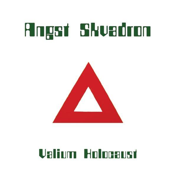 Angst Skvadron - Valium Holocaust
