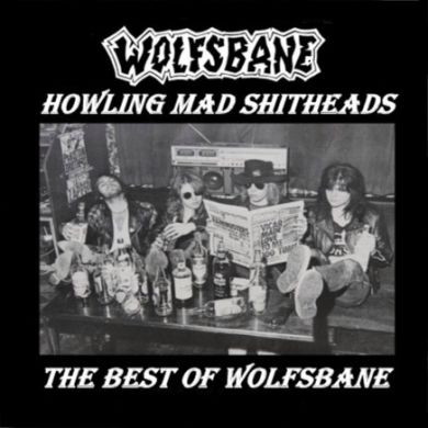 Wolfsbane - Howling Mad Shitheads: The Best of Wolfsbane