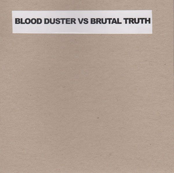 Blood Duster / Brutal Truth - First United Meth Church
