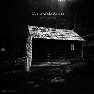 Dispersed Ashes - Earth and Dust