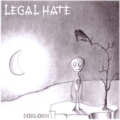 Legal Hate - Forlorn