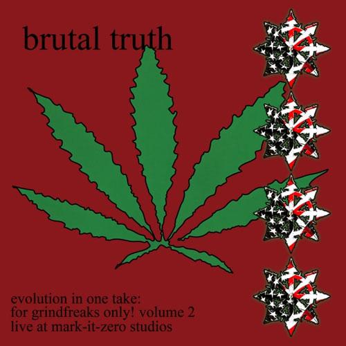 Brutal Truth - Evolution in One Take: For Grindfreaks Only! Volume 2
