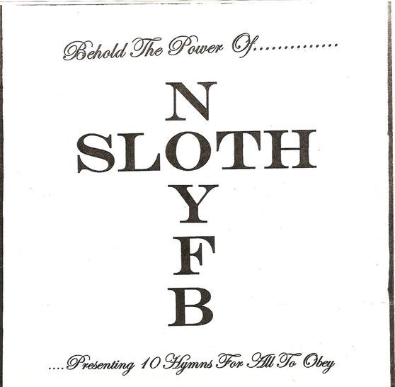 Sloth - Behold the Power of.............. ....Presenting 10 Hymns for All to Obey