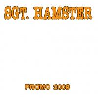 Sergeant Hamster - Promo 2008