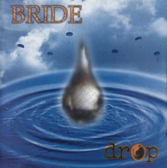 Bride - Drop