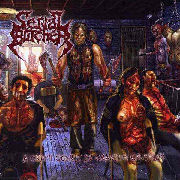Serial Butcher - A Crash Course in Cranium Crushing