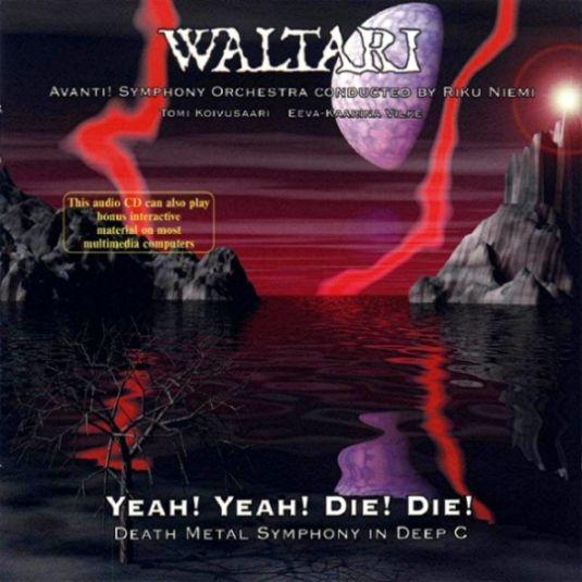 Waltari - Yeah! Yeah! Die! Die! - Death Metal Symphony in Deep C