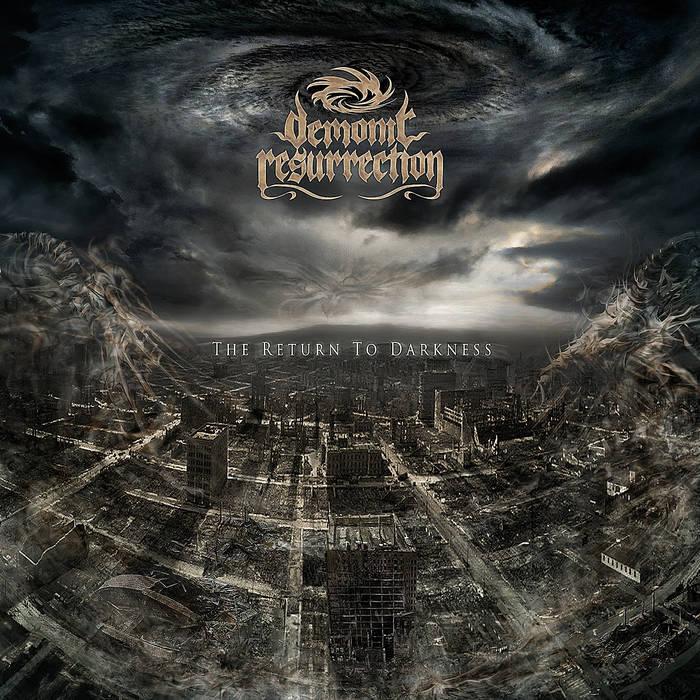 Demonic Resurrection - The Return to Darkness