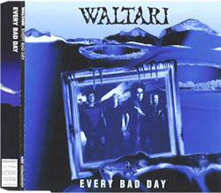 Waltari - Every Bad Day