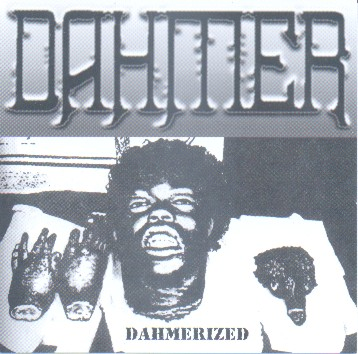 Dahmer - Dahmerized - Reviews - Encyclopaedia Metallum: The Metal