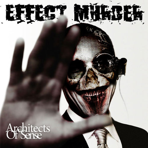 Effect Murder - Architects of Sense