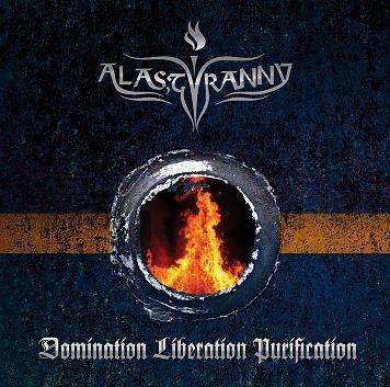Alas, Tyranny - Domination Liberation Purification