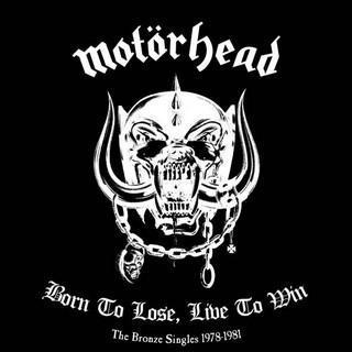 Motörhead - Born to Lose, Live to Win – The Bronze Singles 1978-1981