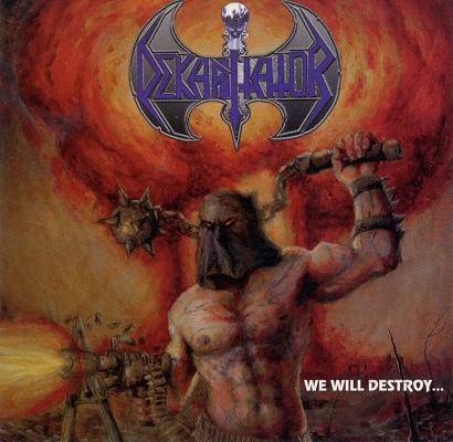 Dekapitator - We Will Destroy... You Will Obey!!!
