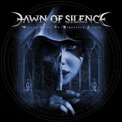 Dawn Of Silence - Wicked Saint Or Righteous Sinner