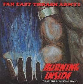 Raging Fury / Cassandra / LawShed / Des-poz / Excrow - Far East Thrash Army II Burning Inside