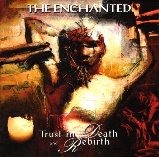 The Enchanted - Trust in Death and Rebirth